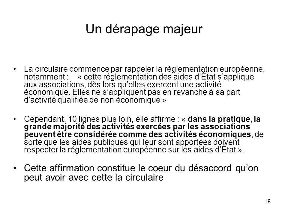 18 Un dérapage majeur La circulaire commence par rappeler la réglementation européenne, notamment : « cette réglementation des aides dÉtat sapplique a