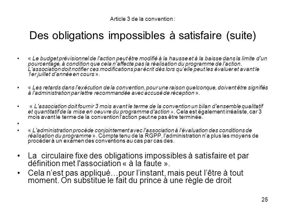 25 Article 3 de la convention : Des obligations impossibles à satisfaire (suite) « Le budget prévisionnel de l'action peut être modifié à la hausse et