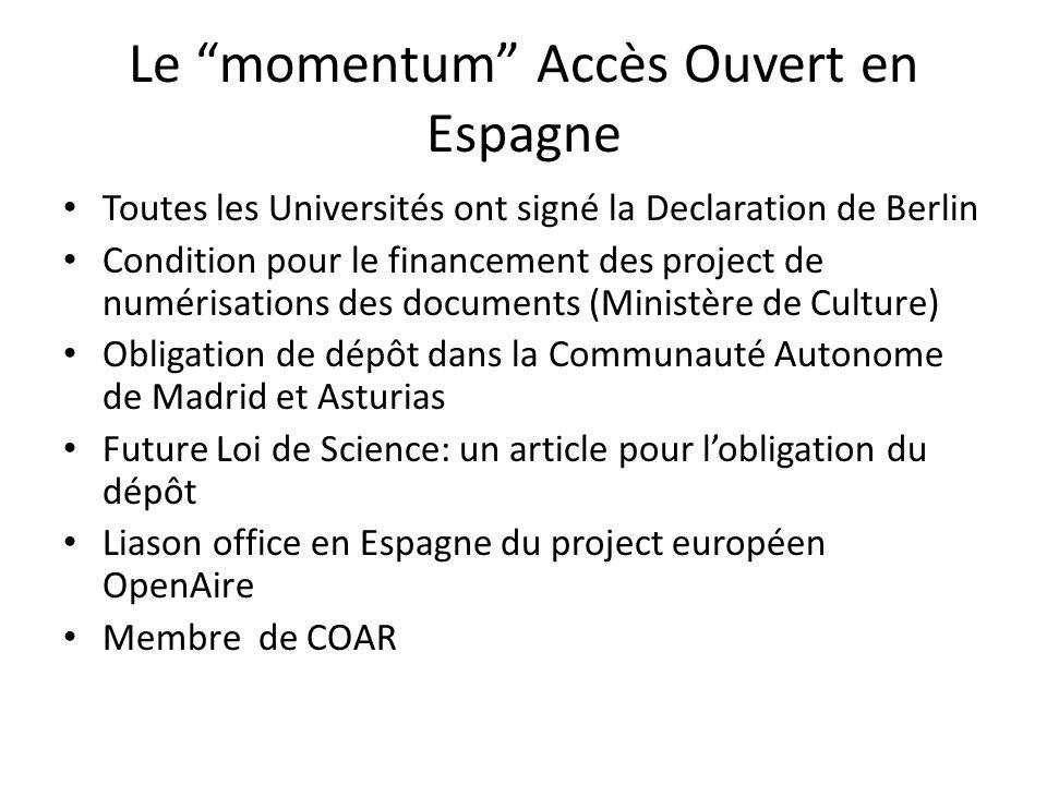 Le momentum Accès Ouvert en Espagne Toutes les Universités ont signé la Declaration de Berlin Condition pour le financement des project de numérisatio