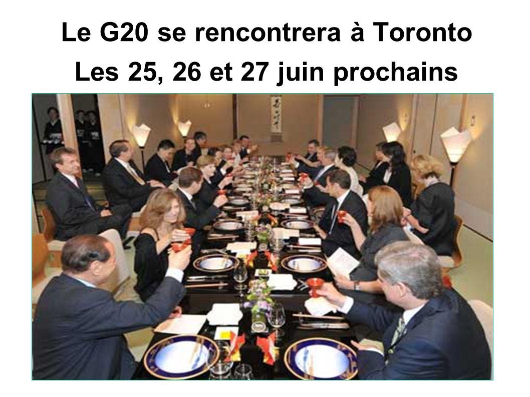Le G20 se rencontrera à Toronto Les 25, 26 et 27 juin prochains