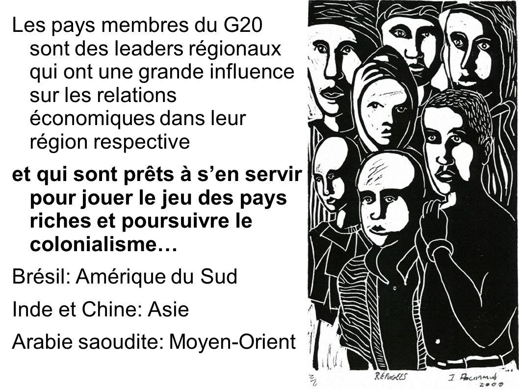 Les pays membres du G20 sont des leaders régionaux qui ont une grande influence sur les relations économiques dans leur région respective et qui sont