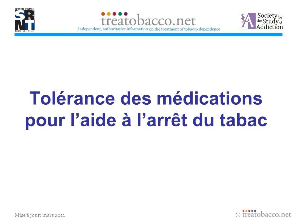Mise à jour: mars 2011 Tolérance des médications pour laide à larrêt du tabac