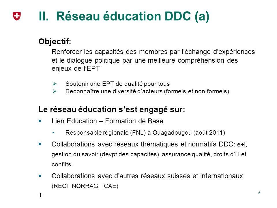 7 II.Réseau éducation DDC (b) Moments forts 2011 : D Group international s/ enseignement bilingue en milieu multilingue (argumentaire + carte) Lancement du Rapport mondial de suivi EPT sur Education et zones de conflits (coll.