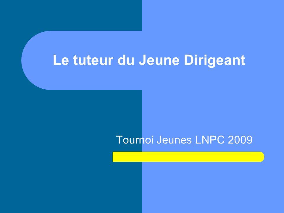 Le tuteur du Jeune Dirigeant Tournoi Jeunes LNPC 2009