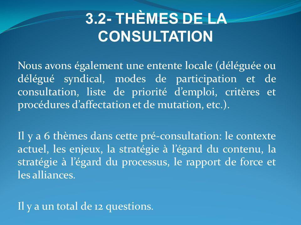 Nous avons également une entente locale (déléguée ou délégué syndical, modes de participation et de consultation, liste de priorité demploi, critères