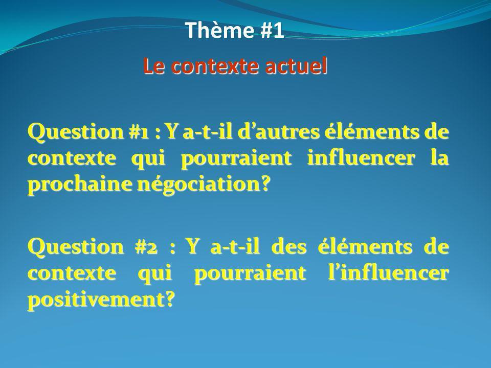 Question #1 : Y a-t-il dautres éléments de contexte qui pourraient influencer la prochaine négociation? Question #2 : Y a-t-il des éléments de context
