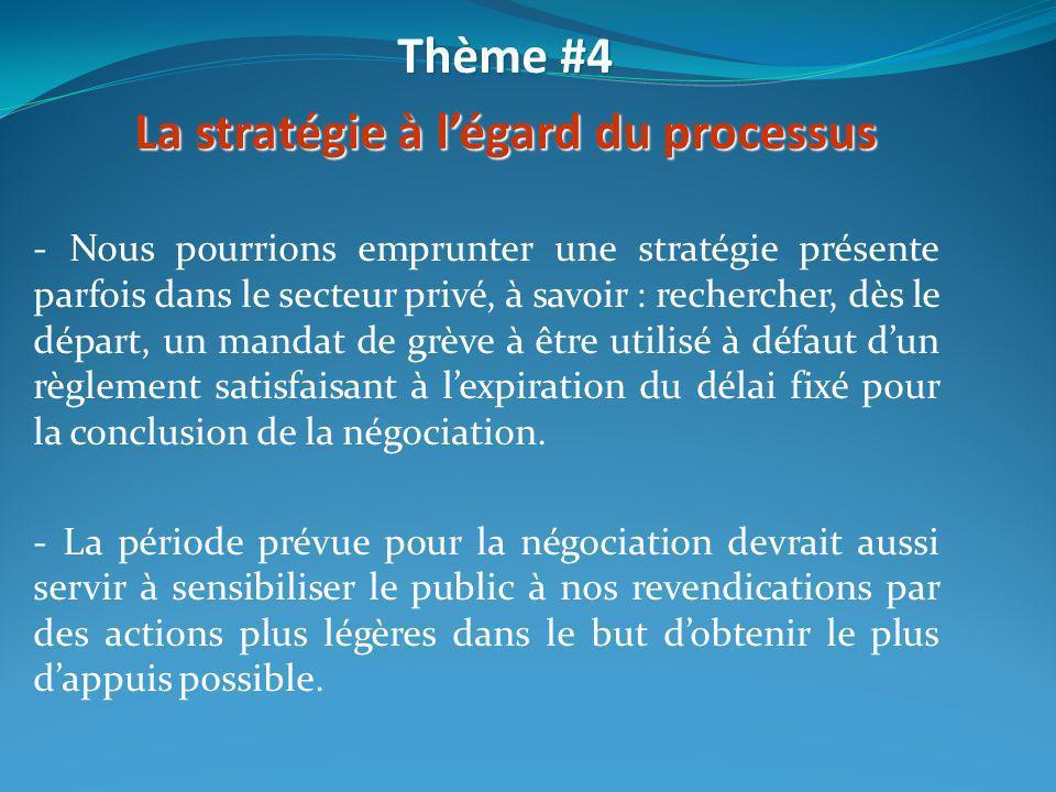 - Nous pourrions emprunter une stratégie présente parfois dans le secteur privé, à savoir : rechercher, dès le départ, un mandat de grève à être utili