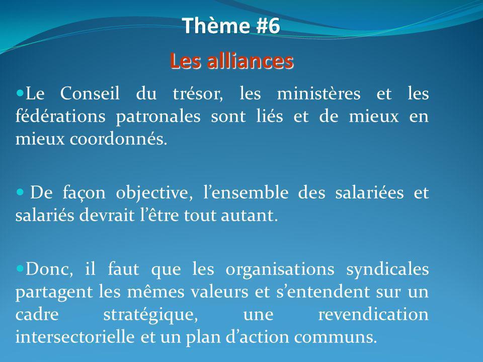 Le Conseil du trésor, les ministères et les fédérations patronales sont liés et de mieux en mieux coordonnés. De façon objective, lensemble des salari