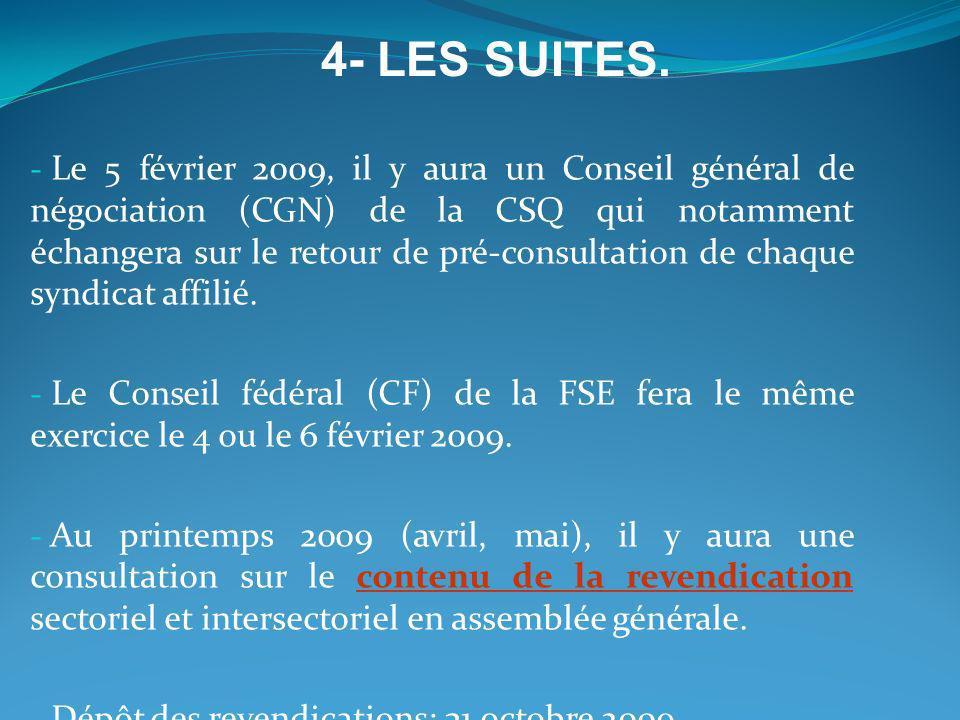 - Le 5 février 2009, il y aura un Conseil général de négociation (CGN) de la CSQ qui notamment échangera sur le retour de pré-consultation de chaque s
