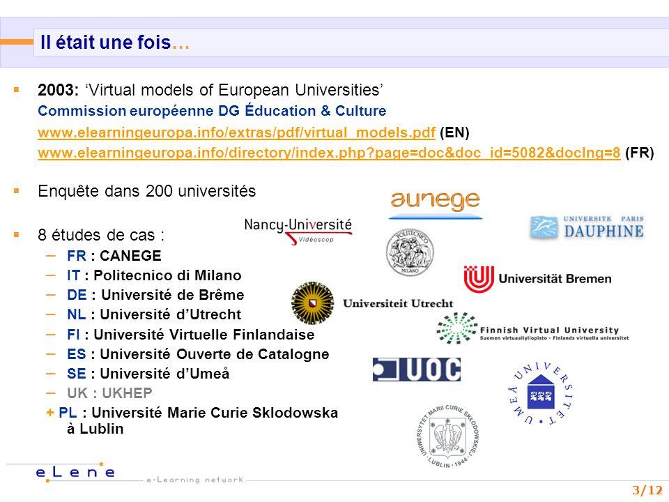 3/12 Il était une fois… 2003: Virtual models of European Universities Commission européenne DG Éducation & Culture www.elearningeuropa.info/extras/pdf