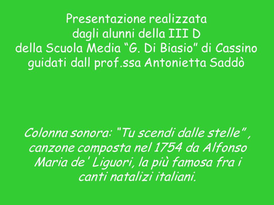 Presentazione realizzata dagli alunni della III D della Scuola Media G. Di Biasio di Cassino guidati dall prof.ssa Antonietta Saddò Colonna sonora: Tu