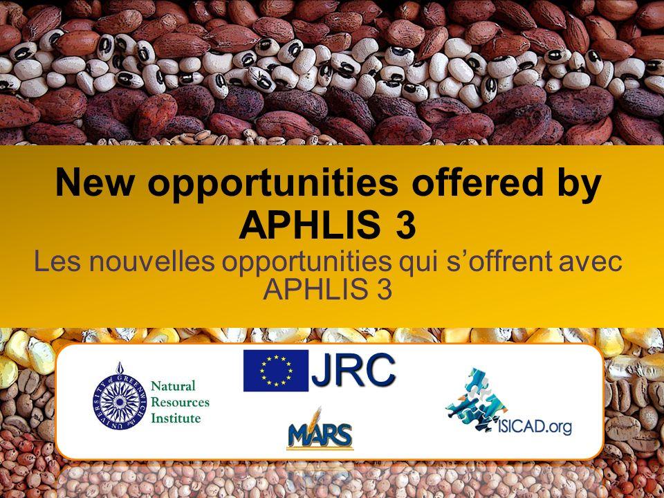 New opportunities offered by APHLIS 3 Les nouvelles opportunities qui soffrent avec APHLIS 3 JRC