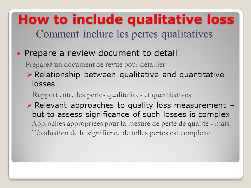 How to include qualitative loss contd Distribute the review Distribuez la revue Whole review as a download La revue entière peut être téléchargée Elements relevant to loss reduction for each part of the postharvest chain by clicking on the relevant link Éléments concernant la réduction de perte pour chaque partie de la chaîne en cliquant sur le lien approprié Comment inclure les pertes qualitatives - suite