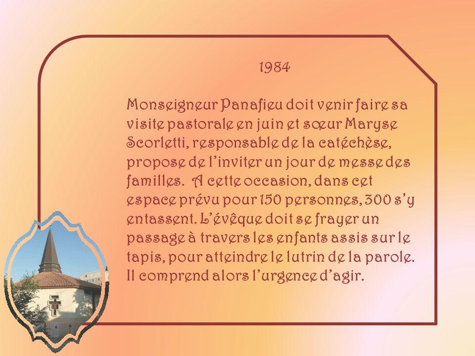 1984 Monseigneur Panafieu doit venir faire sa visite pastorale en juin et sœur Maryse Scorletti, responsable de la catéchèse, propose de linviter un jour de messe des familles.