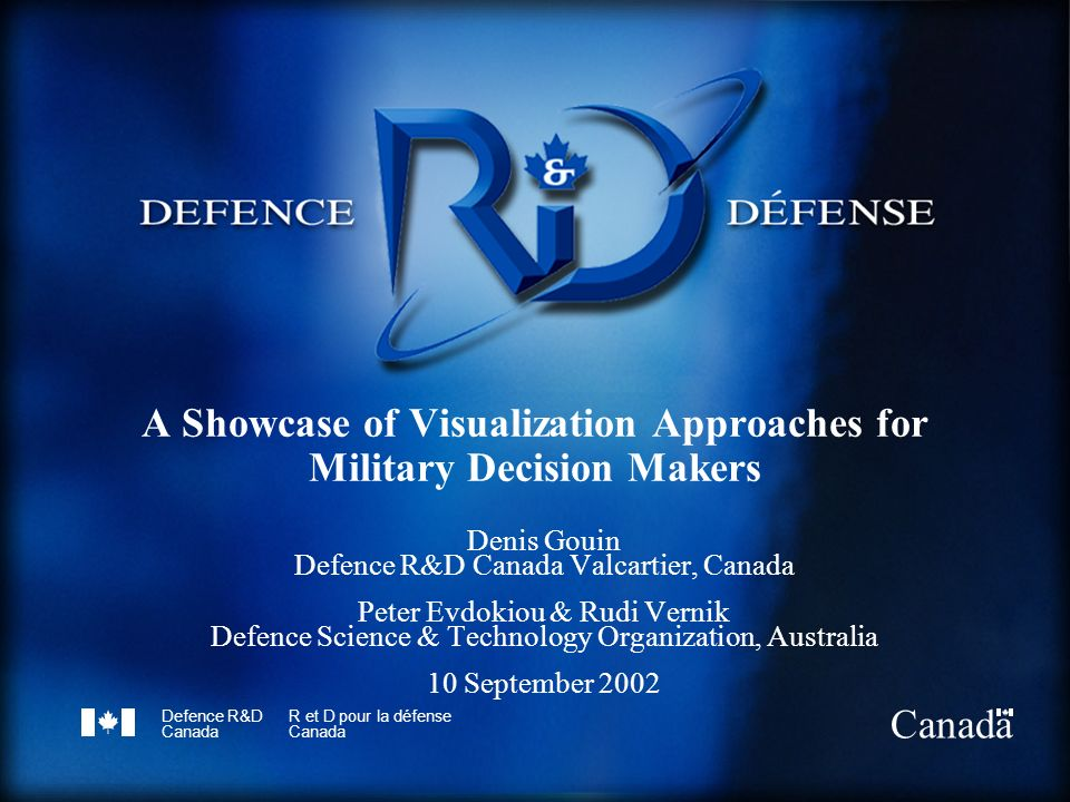Defence Research & Development Canada Recherche & développement pour la défense Canada Discussion / Conclusion (1/3) Map-based representations still privileged –2D and 3D with transition –Tailoring (info content and map scale) –Meaningful symbology –Dim map background –Temporal information (playback, blobology) Non-map based representations –Charts (Organizational, 3D, Gantt) –Dashboards
