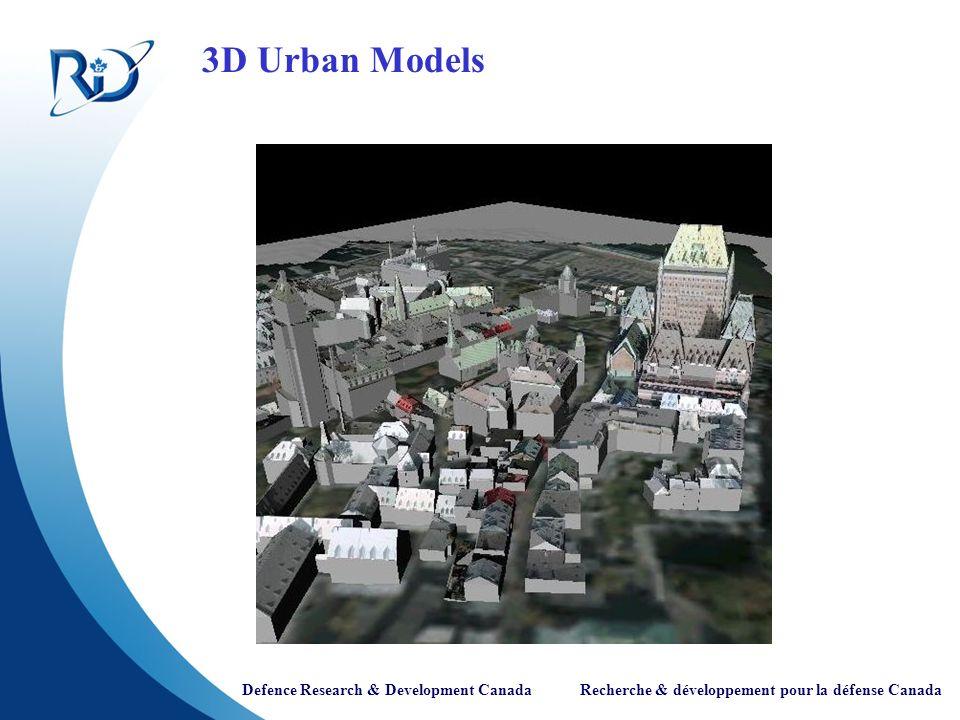 Defence Research & Development Canada Recherche & développement pour la défense Canada 3D Urban Models