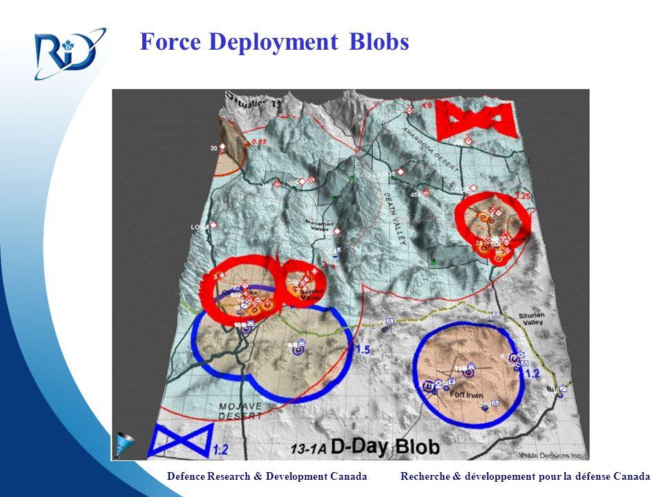 Defence Research & Development Canada Recherche & développement pour la défense Canada Force Deployment Blobs