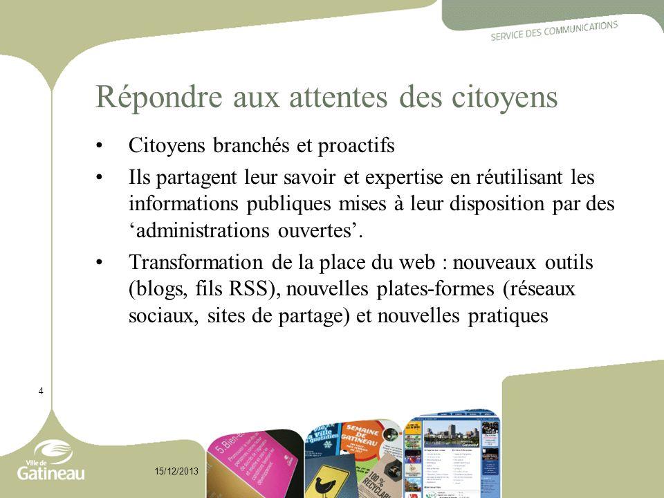 Répondre aux attentes des citoyens Citoyens branchés et proactifs Ils partagent leur savoir et expertise en réutilisant les informations publiques mis