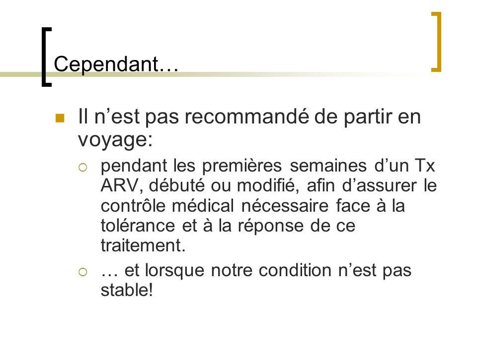 Éléments à considérer lors de la planification du voyage… Bilan de santé (possibilité dapporter un rapport médical rédigé en anglais…).