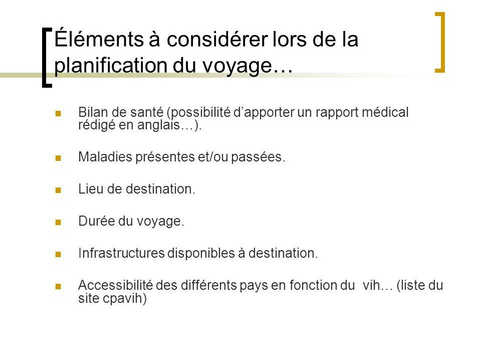 Éléments à considérer lors de la planification du voyage… Bilan de santé (possibilité dapporter un rapport médical rédigé en anglais…). Maladies prése