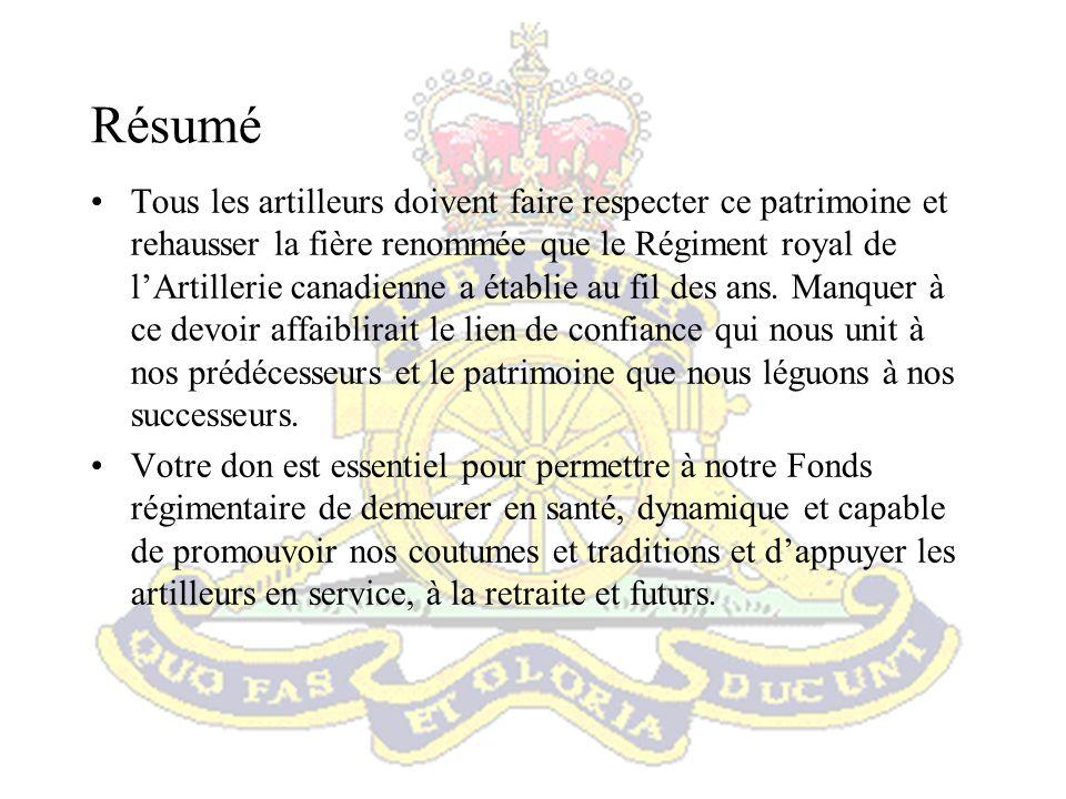 Résumé Tous les artilleurs doivent faire respecter ce patrimoine et rehausser la fière renommée que le Régiment royal de lArtillerie canadienne a étab