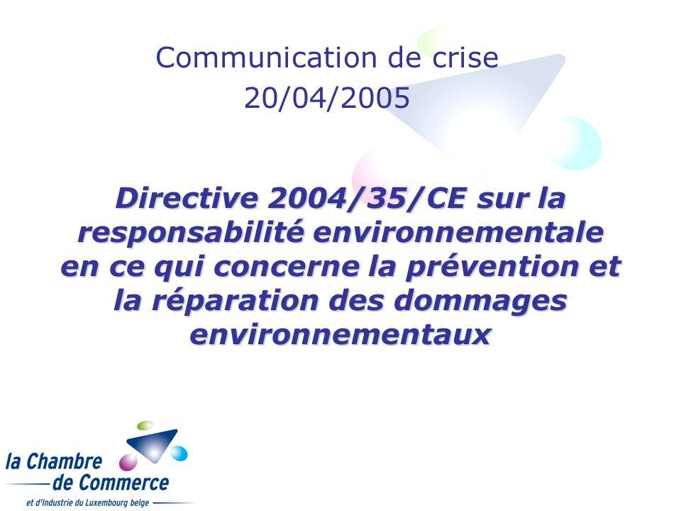 Directive 2004/35/CE sur la responsabilité environnementale en ce qui concerne la prévention et la réparation des dommages environnementaux Communicat
