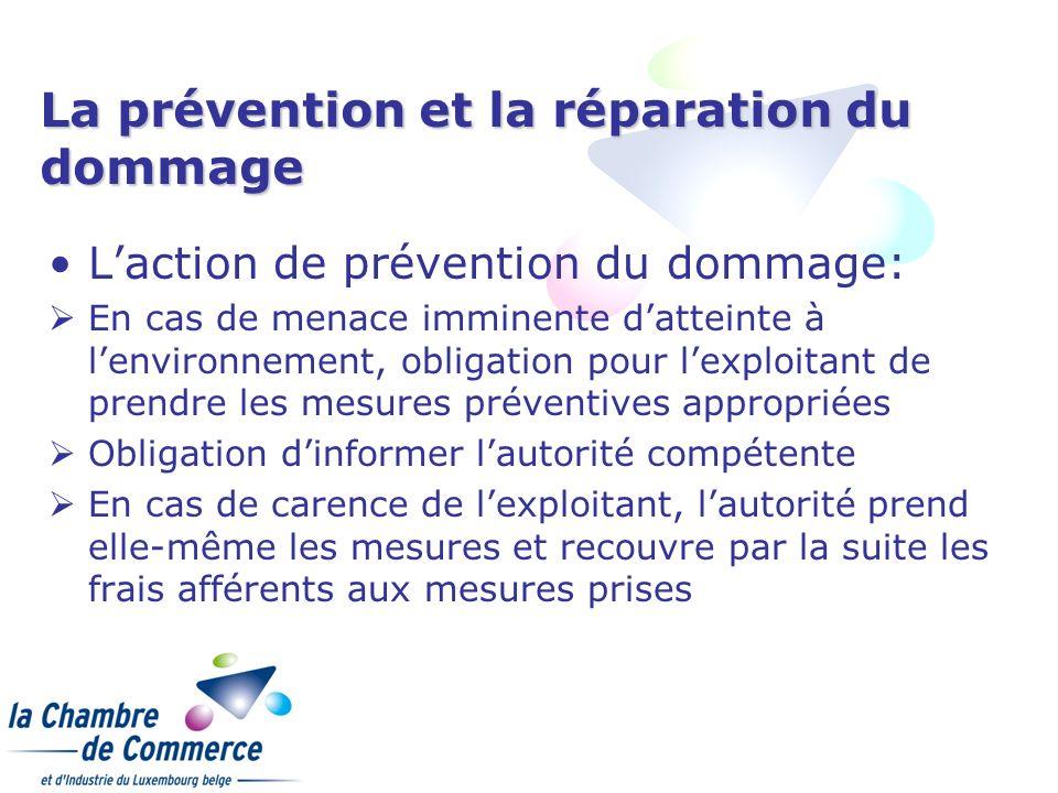 La prévention et la réparation du dommage Laction de prévention du dommage: En cas de menace imminente datteinte à lenvironnement, obligation pour lex
