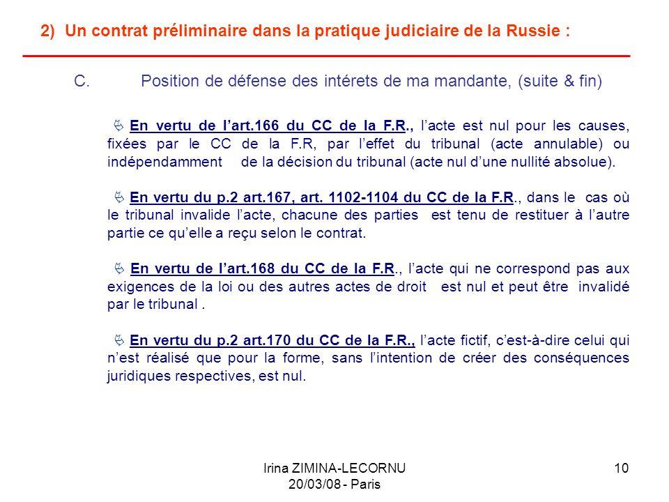 Irina ZIMINA-LECORNU 20/03/08 - Paris 10 2) Un contrat préliminaire dans la pratique judiciaire de la Russie : C.Position de défense des intérets de m