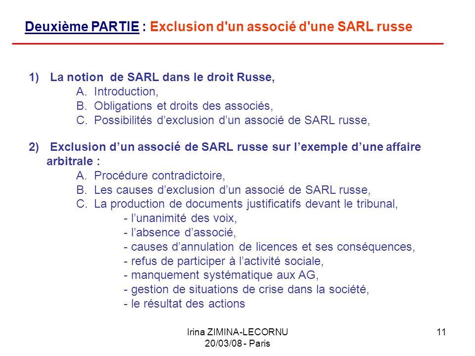 Irina ZIMINA-LECORNU 20/03/08 - Paris 11 Deuxième PARTIE : Exclusion d'un associé d'une SARL russe 1) La notion de SARL dans le droit Russe, A.Introdu