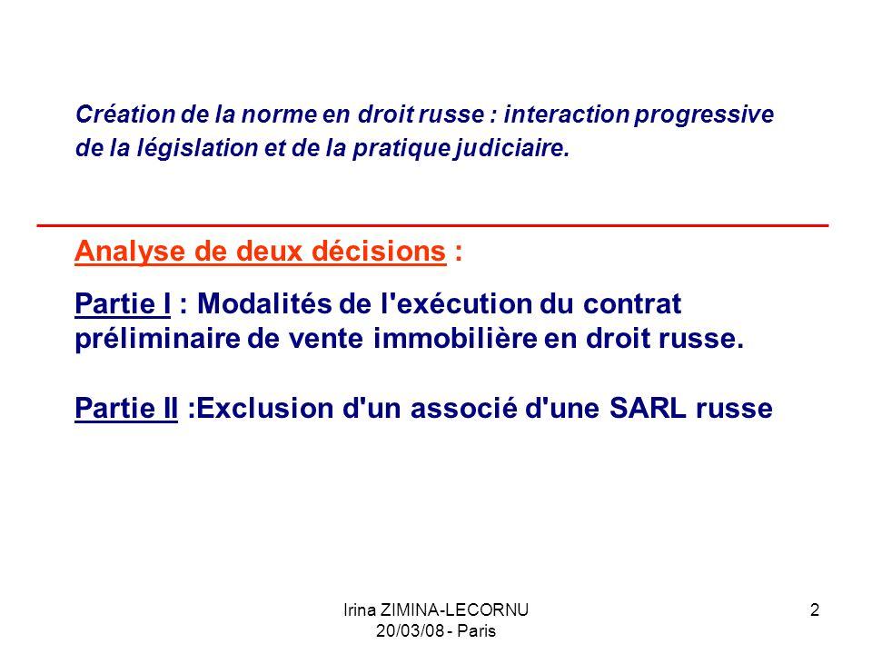 Irina ZIMINA-LECORNU 20/03/08 - Paris 3 Première PARTIE : Modalités de l exécution du contrat préliminaire de vente immobilière en droit russe.