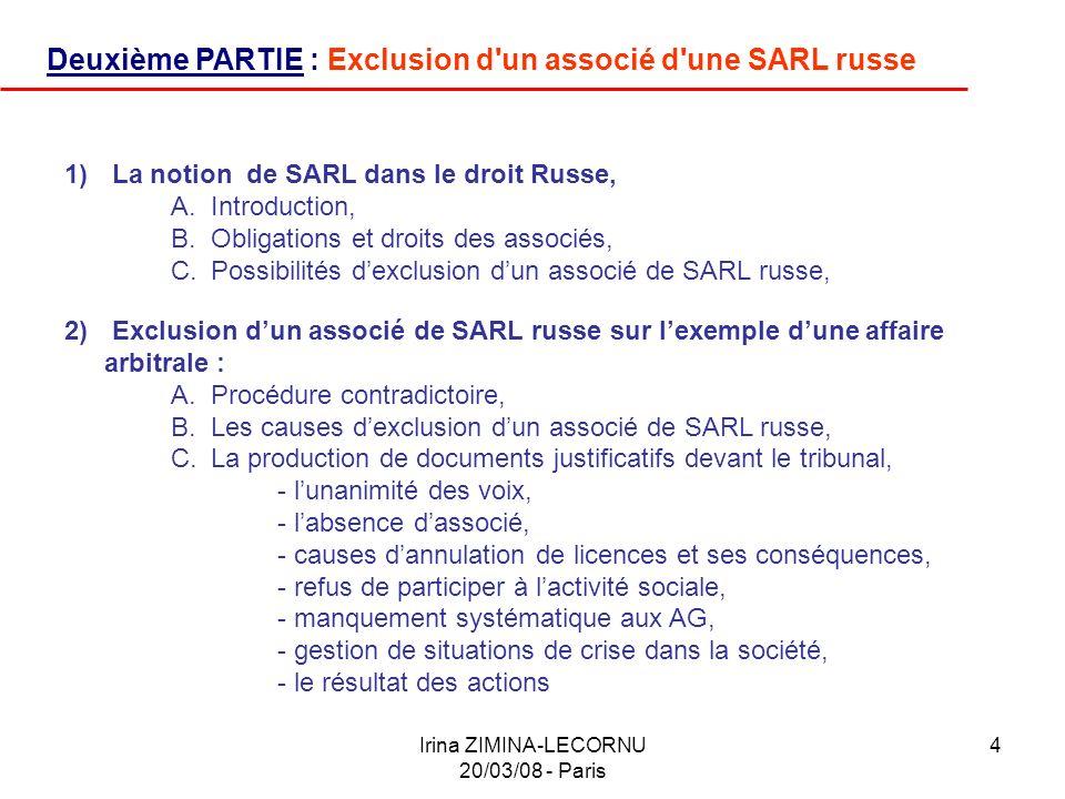 Irina ZIMINA-LECORNU 20/03/08 - Paris 4 Deuxième PARTIE : Exclusion d'un associé d'une SARL russe 1) La notion de SARL dans le droit Russe, A.Introduc