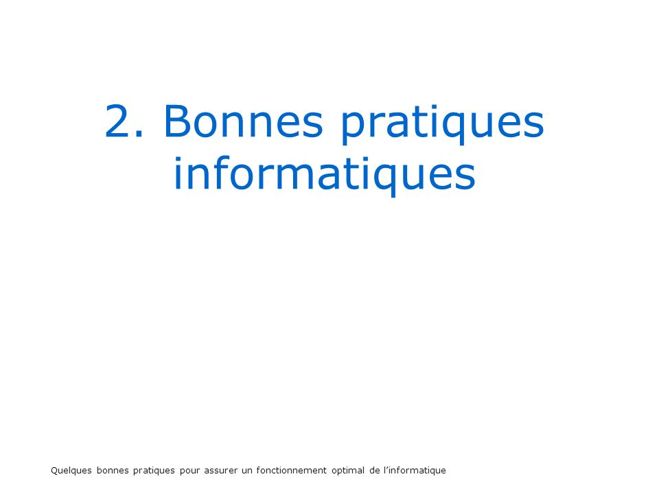 2.1.Bonnes pratiques informatiques La sauvegarde Mes documents.