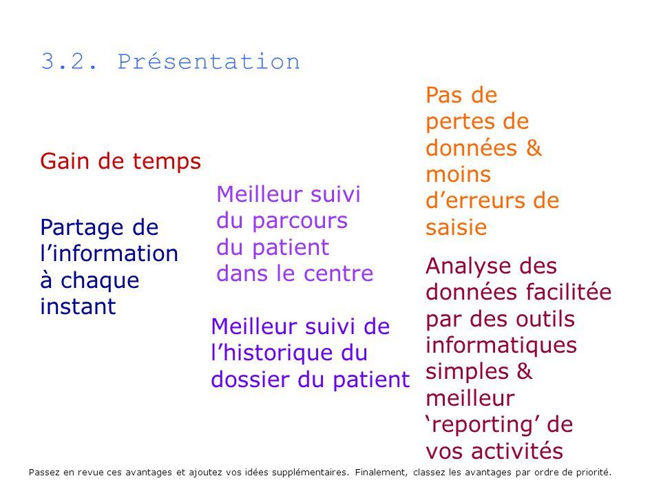3.3.Présentation Quelles sont les étapes clés de collecte de linformation dans le centre .