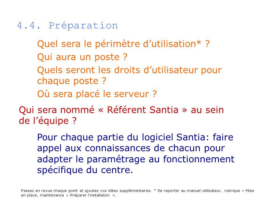 4.4. Préparation Qui sera nommé « Référent Santia » au sein de léquipe ? Passez en revue chaque point et ajoutez vos idées supplémentaires. * Se repor