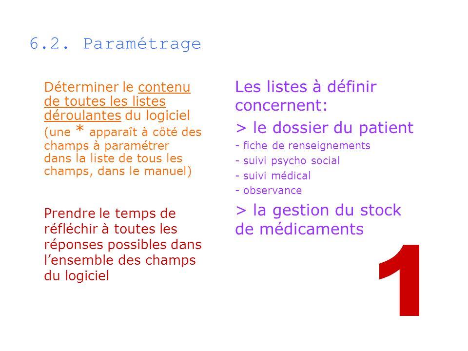 6.2. Paramétrage Déterminer le contenu de toutes les listes déroulantes du logiciel (une * apparaît à côté des champs à paramétrer dans la liste de to