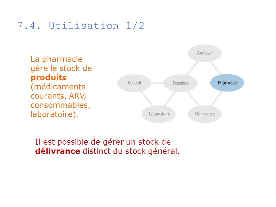 La pharmacie gère le stock de produits (médicaments courants, ARV, consommables, laboratoire). Il est possible de gérer un stock de délivrance distinc