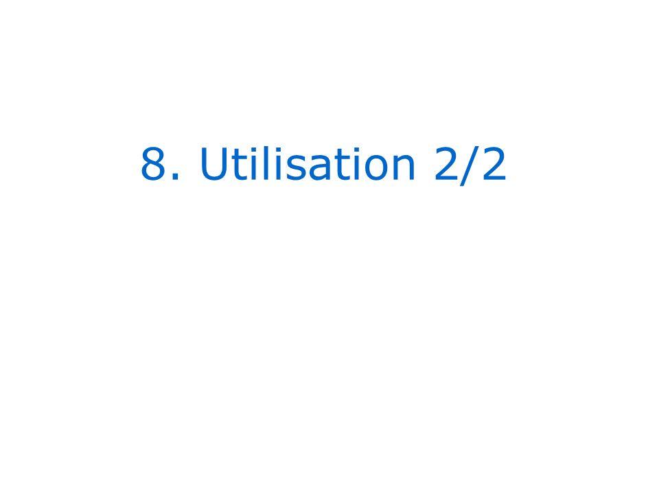 8. Utilisation 2/2