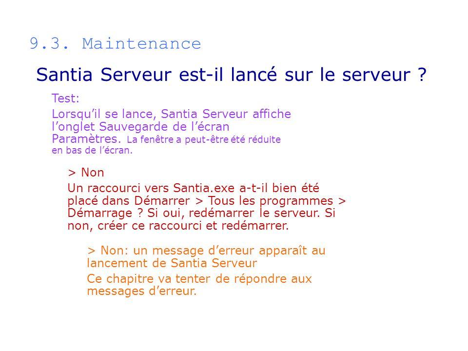 9.3. Maintenance Test: Lorsquil se lance, Santia Serveur affiche longlet Sauvegarde de lécran Paramètres. La fenêtre a peut-être été réduite en bas de