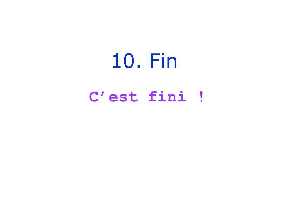 10. Fin Cest fini !