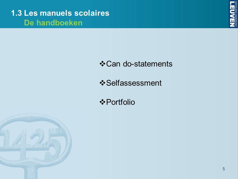 6 1.3 Les manuels scolaires (illustration 1) De handboeken (illustratie 1) Source: Quartier Latin 4, Cahier dactivités, Pelckmans