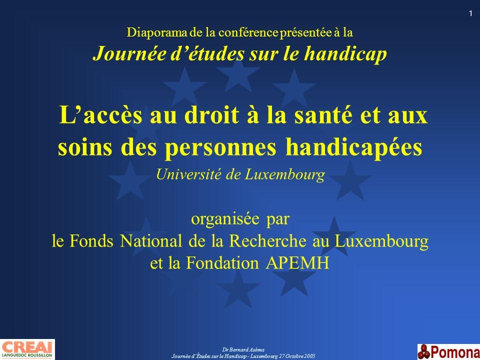 Dr Bernard Azéma Journée dÉtudes sur le Handicap - Luxembourg 27 Octobre 2005 22 Axes de travail de la DG SANCO L éducation et la protection de la jeunesse européenne.