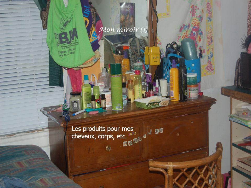 Mon miroir (1) Les produits pour mes cheveux, corps, etc.