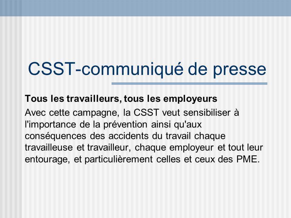 CSST-communiqué de presse Tous les travailleurs, tous les employeurs Avec cette campagne, la CSST veut sensibiliser à l'importance de la prévention ai
