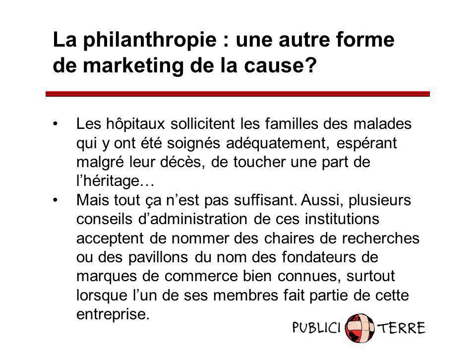 La philanthropie : une autre forme de marketing de la cause? Les hôpitaux sollicitent les familles des malades qui y ont été soignés adéquatement, esp