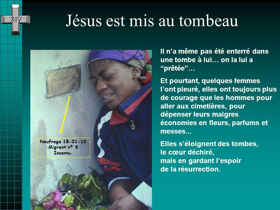 Jésus est mis au tombeau Naufrage 15-01-10 Migrant nº 8 Inconnu.
