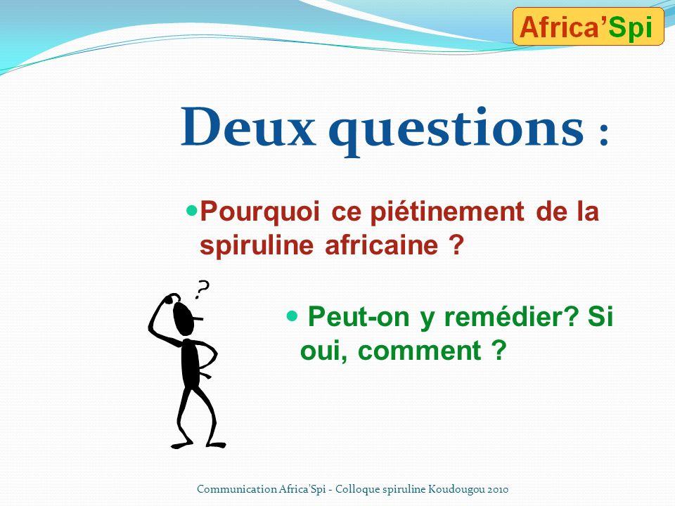 Ceci, malgré … le fait que lAfrique fut le berceau de la (re)découverte de la spiruline dans les années 50. des conditions climatiques presque parfait