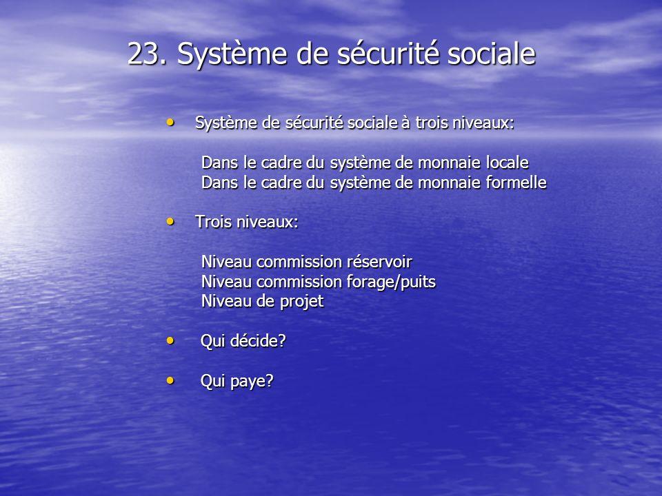 23. Système de sécurité sociale Système de sécurité sociale à trois niveaux: Système de sécurité sociale à trois niveaux: Dans le cadre du système de