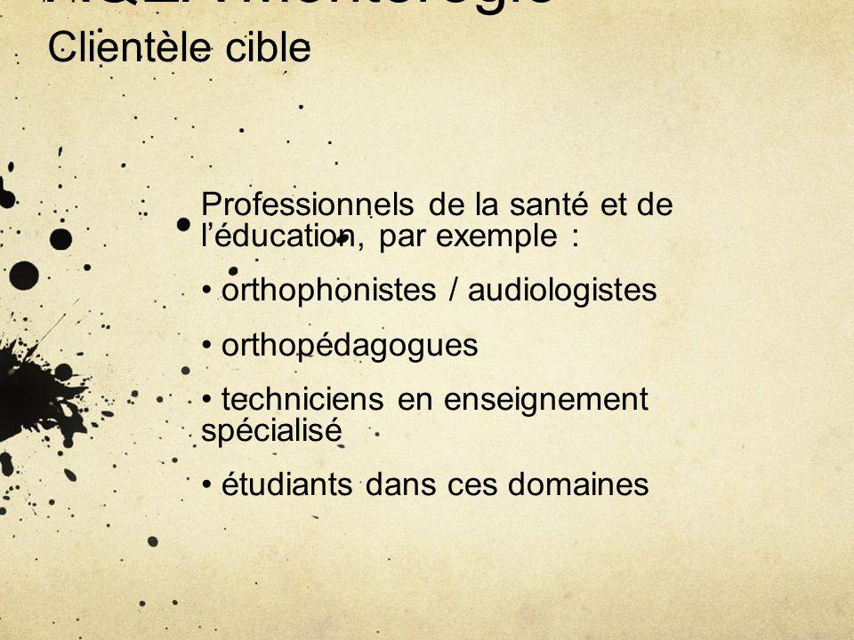 AQEA Montérégie Clientèle cible Professionnels de la santé et de léducation, par exemple : orthophonistes / audiologistes orthopédagogues techniciens
