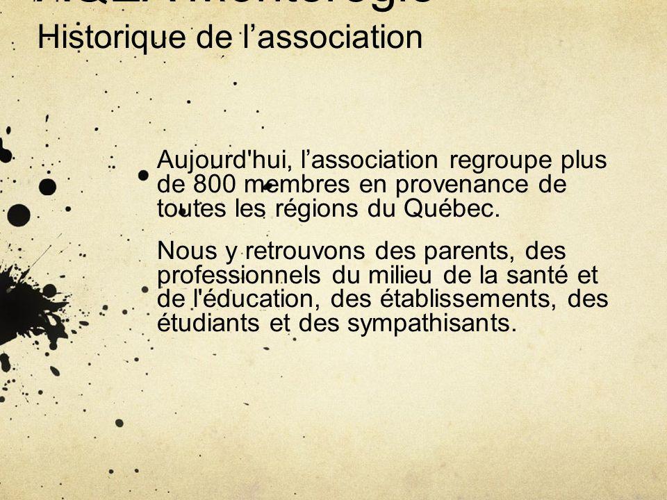 AQEA Montérégie Historique de lassociation Aujourd'hui, lassociation regroupe plus de 800 membres en provenance de toutes les régions du Québec. Nous