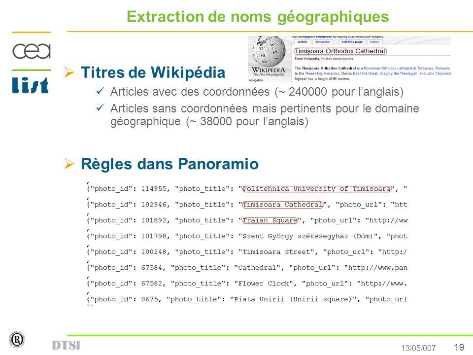 19 13/05/007 DTSI Extraction de noms géographiques Titres de Wikipédia Articles avec des coordonnées (~ 240000 pour langlais) Articles sans coordonnée